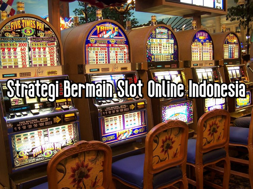 strategi bermain slot online